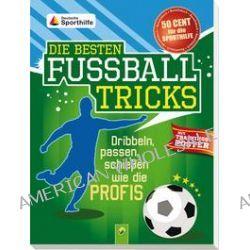 Bücher: Die besten Fußballtricks - mit Trainingsposter  von Sandra Noa