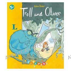 Bücher: Troll und Oliver - Bilderbuch  von Adam Stower