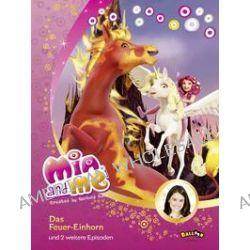Bücher: Mia and me - Das Feuer-Einhorn  von Isabella Mohn