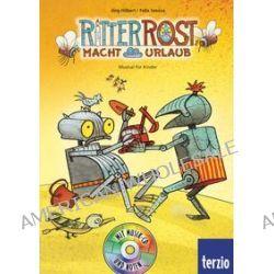 Bücher: Ritter Rost: Jubiläumsausgabe: Ritter Rost macht Urlaub  von Jörg Hilbert