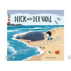 Bücher: Nick und der Wal  von Benji Davies