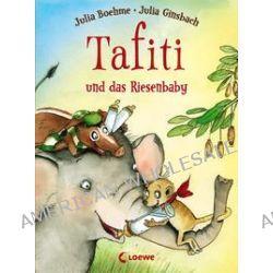 Bücher: Tafiti und das Riesenbaby  von Julia Boehme