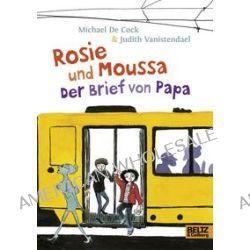 Bücher: Rosie und Moussa. Der Brief von Papa  von Judith Vanistendael,Michael de Cock