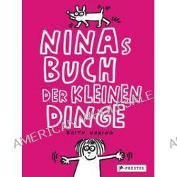 Bücher: Ninas Buch der kleinen Dinge  von Keith Haring