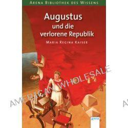 Bücher: Augustus und die verlorene Republik  von Maria Regina Kaiser