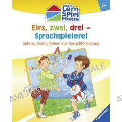 Bücher: Eins, zwei, drei - Sprachspielerei  von Martin Stiefenhofer,Martine Richter