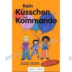 Bücher: Kein Küsschen auf Kommando / Kein Anfassen auf Kommando  von Marion Mebes