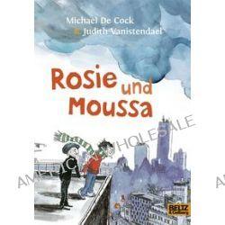 Bücher: Rosie und Moussa  von Judith Vanistendael,Michael de Cock
