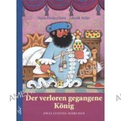 Bücher: Der verloren gegangene König  von Hana Doskocilova