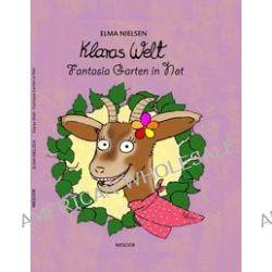 Bücher: Klaras Welt 02.  Fantasia Garten in Not  von Elma Nielsen