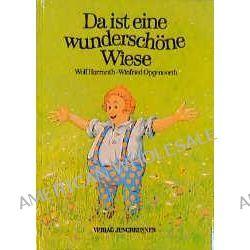 Bücher: Da ist eine wunderschöne Wiese  von Winfried Opgenoorth,Wolf Harranth