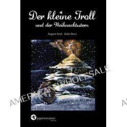 Bücher: Der kleine Troll und der Weihnachtsstern  von August Gral,Julia Sterz