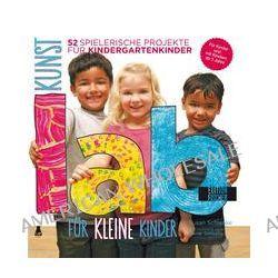 Bücher: Kunst-Lab für kleine Kinder  von Susan Schwake