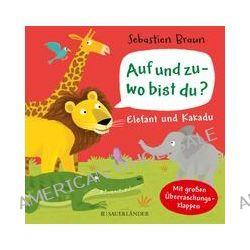 Bücher: Auf und zu - wo bist du? Elefant und Kakadu  von Carla Häfner