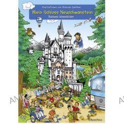 Bücher: Mein Schloss Neuschwanstein  von Andreas Ganther