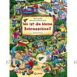 Bücher: Mein großes Wimmel-Guckloch-Buch - Wo ist die kleine Bohrmaschine?  von Joachim Krause
