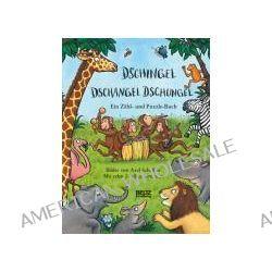 Bücher: Dschingel Dschangel Dschungel  von Axel Scheffler