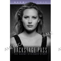 Backstage Pass, The Naomi Striemer Story by Naomi Striemer, 9780816345182.