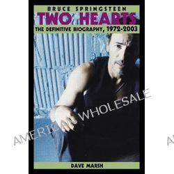 Bruce Springsteen, Two Hearts, the Story by Dave Marsh, 9780415969284.