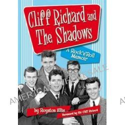Cliff Richard & the Shadows, A Rock & Roll Memoir by Royston Ellis, 9780956683472.