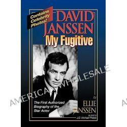 David Janssen, My Fugitive by Ellie Janssen, 9780811907972.
