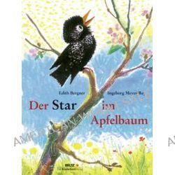 Bücher: Der Star im Apfelbaum  von Ingeborg Meyer-Rey,Edith Bergner