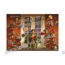 Bücher: Die fliegenden Bücher des Mister Morris Lessmore  von William Joyce