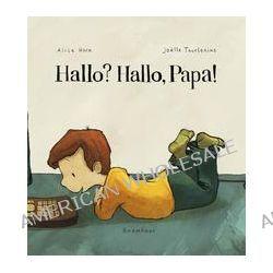 Bücher: Hallo? Hallo, Papa!  von Alice Horn