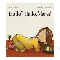 Bücher: Hallo? Hallo, Mama!  von Alice Horn