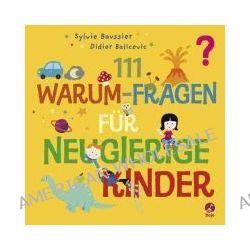 Bücher: 111 Warum-Fragen für neugierige Kinder  von Sylvie Baussier