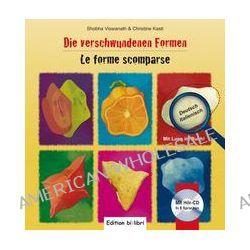 Bücher: Die verschwundenen Formen. Kinderbuch Deutsch-Italienisch  von Christine Kastl,Shobha Viswanath