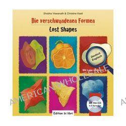 Bücher: Die verschwundenen Formen. Kinderbuch Deutsch-Englisch  von Christine Kastl,Shobha Viswanath