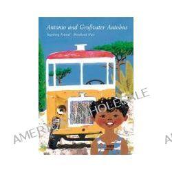 Bücher: Antonio und Großvater Autobus  von Ingeborg Feustel