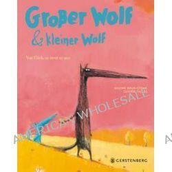 Bücher: Großer Wolf & kleiner Wolf - Vom Glück, zu zweit zu sein  von Oliver Tallec,Nadine Brun-Cosme