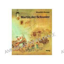 Bücher: Martin, der Schuster  von Masahiro Kasuya