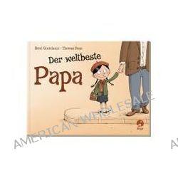 Bücher: Der weltbeste Papa  von Rene Gouichoux