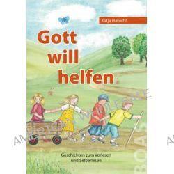 Bücher: Gott will helfen  von Katja Habicht