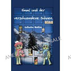 Bücher: Emmi und der verschwundene Schnee  von Katharina Bouillon