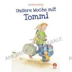 Bücher: Unsere Woche mit Tommi  von Gudrun Mebs