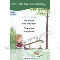 Bücher: Pia sucht eine Freundin. Deutsch-Russisch  von Karolin Przybill,Ulrike Rylance