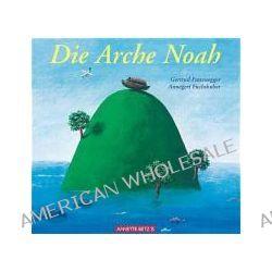 Bücher: Die Arche Noah  von Annegert Fuchshuber,Gertrud Fussenegger