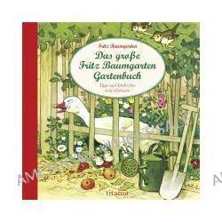 Bücher: Das große Fritz Baumgarten Gartenbuch  von Fritz Baumgarten