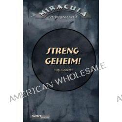 Bücher: Miracula, Verborgene Welt - Streng Geheim!  von Kristin Loras