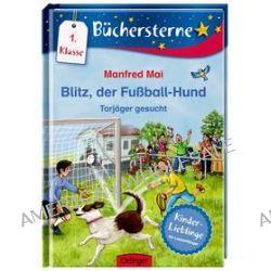 Bücher: Blitz, der Fußballhund. Torjäger gesucht  von Manfred Mai