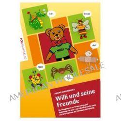 Bücher: Willi und seine Freunde  von Ariane Willikonsky