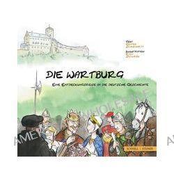 Bücher: Die Wartburg - eine Entdeckungsreise in die deutsche Geschichte  von Ralf Sedlacek,Gunther Schuchardt