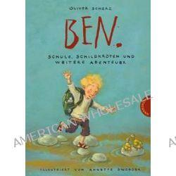 Bücher: Ben., Schule, Schildkröten und weitere Abenteuer  von Oliver Scherz
