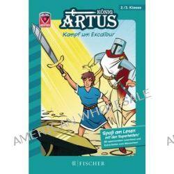 Bücher: Helden-Abenteuer 03: König Artus - Kampf um Excalibur  von Tilman Spreckelsen