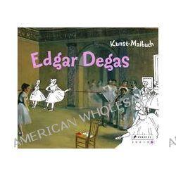 Bücher: Kunst-Malbuch Edgar Degas  von Albert Wendt