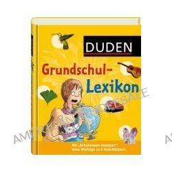 Bücher: Duden - Grundschullexikon  von Angelika Sust,Angelika Lenz,Bärbel Oftring